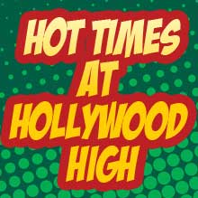 HotTimesatHollywoodHigh