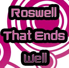 RoswellThatEndsWell